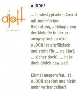 Ahooh! Ein landestypischer Ausruf in der Pfalz ...